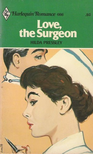 Harlequin Romance; Love, the Surgeon # 666