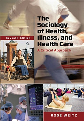 1305583701 - The Sociology of Health, Illness, and Health Care: A Critical Approach