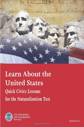 Learn About the United States: Quick Civics Lessons for the Naturalization
