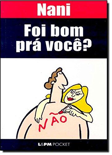 Read Online Foi Bom Prá Você? - Coleção L&PM Pocket (Em Portuguese do Brasil) ebook