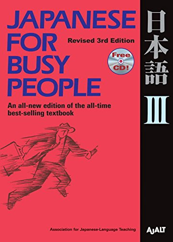 Japanese for Busy People III: Third Revised Edition incl....