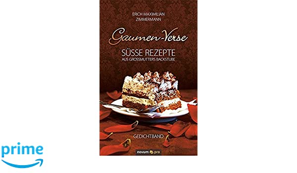 Gaumen-Verse: Süße Rezepte aus Großmutters Backstube, Gedichtband (German Edition)