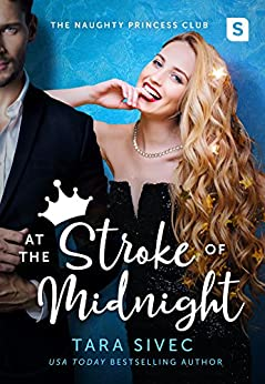 At the Stroke of Midnight (The Naughty Princess Club) by [Sivec, Tara]