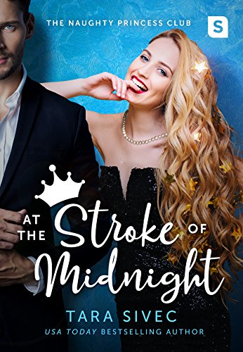 - At the Stroke of Midnight (The Naughty Princess Club Book 1)