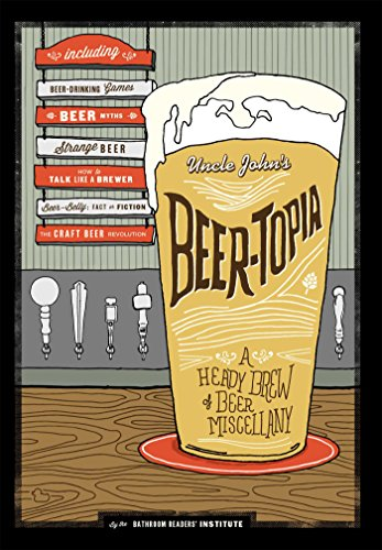 Beer-Topia: A Heady Brew of Beer Miscellany