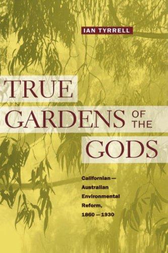 True Gardens of the Gods: Californian-Australian Environmental Reform,  1860-1930