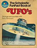 img - for The Scholastic Funfact book of Ufo's book / textbook / text book