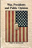 War Presidents and Public Opinion Cloth, Mueller, 0471622990