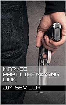 Marked. Part I: The missing Link by [Sevilla, J.M.]