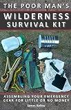 Poor Man's Wilderness Survival Kit, James Ballou, 1610048601