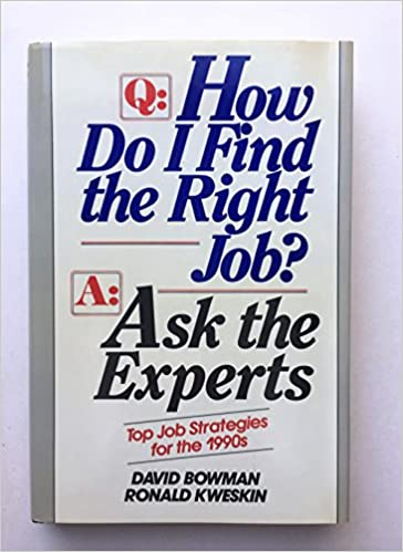 Book Q: How Do I Find the Right Job? A: Ask the Experts