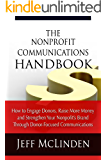 The Nonprofit Communications Handbook: How to Engage Donors, Raise More Money and Strengthen Your Nonprofit's Brand through Donor-Focused Communications