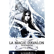 La magie d'Avalon 2. Pendragon (French Edition)