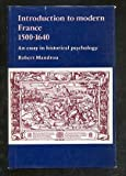 Introduction to Modern France, 1500-1640 : An Essay in Historical Psychology, Mandrou, Robert, 0841902453