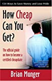 How Cheap Can You Get?, Brian Munger, 0741427222