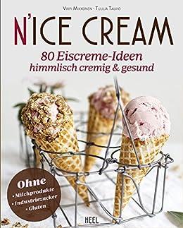 N Ice Cream 80 Eiscreme Ideen Himmlisch Cremig Gesund German
