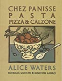 img - for Chez Panisse Pasta, Pizza, & Calzone (Chez Panisse Cookbook Library) book / textbook / text book