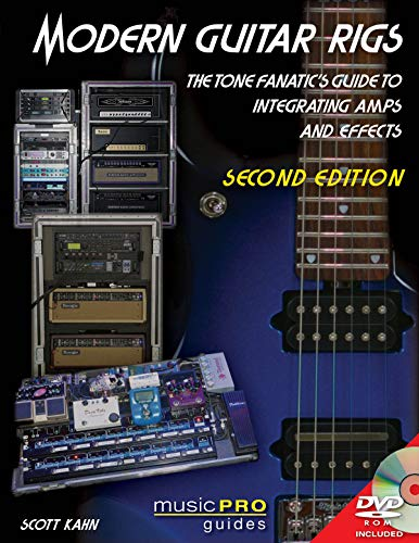 Modern Guitar Rigs: The Tone Fanatic's Guitar To Integrating Amps And Effects (Music Pro Guides) from Hal Leonard