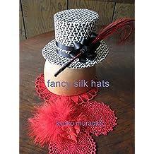 Fancy Silk Hats