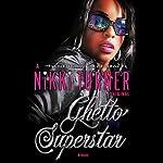 Ghetto Superstar: A Novel | Nikki Turner