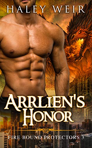 Arrlien's Honor (Fire Bound Protectors Book 3)
