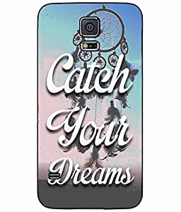 Catch Your Dreams Plastic Phone Case Back Cover Samsung Galaxy S5 I9600
