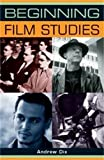 img - for Beginning film studies (Beginnings MUP) by Andrew Dix (2008-04-01) book / textbook / text book