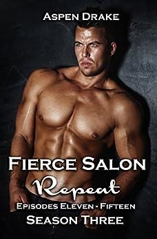 Fierce Salon: Repeat: Book Three, Contemporary Romance by [Drake, Aspen]