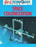 Space Colonization, Sharon A. Brusic, 0827341024