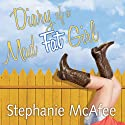 Diary of a Mad Fat Girl Audiobook by Stephanie McAfee Narrated by Cassandra Campbell