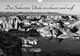 Der Südwesten Utahs in schwarz und weiß (Wandkalender 2019 DIN A4 quer): Fotos aus dem Süden Utahs (Monatskalender, 14 Seiten )