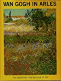 Van Gogh in Arles, Ronald Pickvance, 0685096327