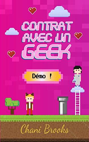 Contrat avec un Geek - Démo!: Une new romance geek entre histoire d'amour et pop culture. Passez au niveau supérieur de la comédie romantique et de la ... avec un Geek - extraits) (French Edition)