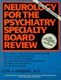 Neurology for the Psychiatry Specialty Board Review, Leon A. Weisberg, 087630868X