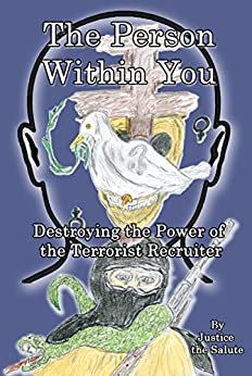 The Person Within You: Destroying the Power of the Terrorist Recruiter by [Salute, Justice]