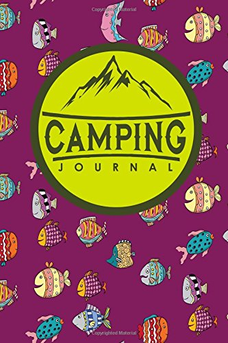 Camping Journal: Camp Log, Camping Log, Camping Logbook, Camping Diary, Cute Funky Fish Cover (Camping Journals) (Volume 18) PDF