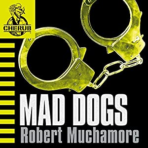 Cherub: Mad Dogs Audiobook