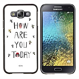 Dragon Case - FOR Samsung Galaxy E5 E500 - how are you today - Caja protectora de pl??stico duro de la cubierta Dise?¡Ào Slim Fit