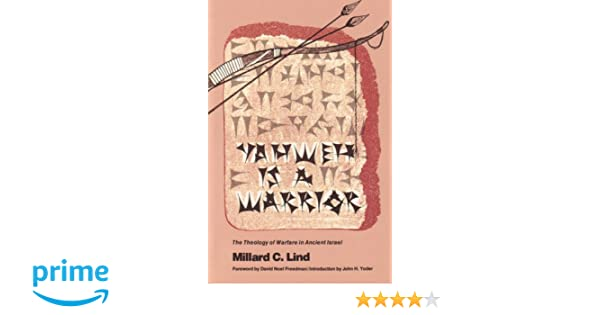 Yahweh is a Warrior: The Theology of Warfare in Ancient Israel