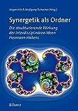Synergetik als Ordner: Die strukturierende Wirkung der interdisziplinären Ideen Hermann Hakens