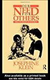 Our Need for Others and Its Roots in Infancy, Josephine Klein, 0415058791