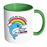 always cool pillow - Always Be Yourself Unless You Can Be A Narwhal   Funny Cool White 11 oz Accent Coffee Mug in Different Colors