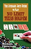 The Average Joe's Guide to Play No Limit Texas Hold 'Em, Michael Pignataro, 1478332026