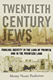 img - for Twentieth Century Jews: Forging Identity in the Land of Promise and in the Promised Land (Judaism and Jewish Life) Hardcover   September 1, 2010 book / textbook / text book