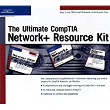 The Ultimate CompTIA Network+ Resource Kit