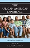 The African American Experience: Psychoanalytic Perspectives      edited by Salman Akhtar brings together the contributions of distinguished mental health professionals and scholars of humanities to offer a multifaceted perspective on the tra...