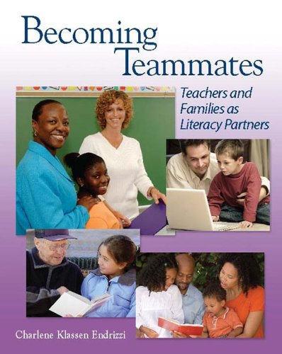 Becoming Teammates: Teachers and Families as Literacy Partners