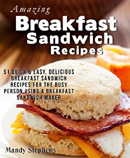 Amazing Breakfast Sandwich Recipes 51 Quick Easy Delicious For The