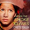 When the Smoke Clears: Deadly Reunions Series #1 Audiobook by Lynette Eason Narrated by Rebecca Mitchell