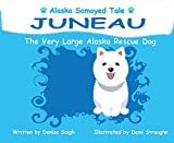Juneau: The Very Large Alaska Dog